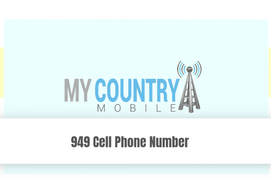 949 Cell Phone Number - My Country Mobile