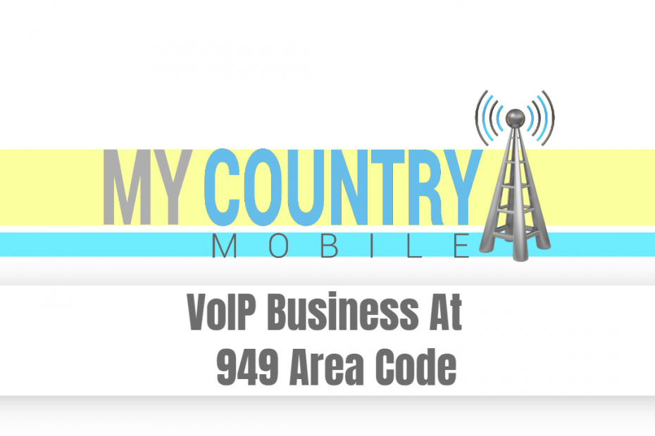 VoIP Business At 949 Area Code - My Country Mobile