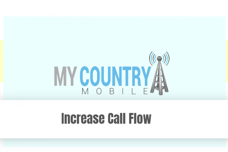 Increase Call Flow - My Country Mobile
