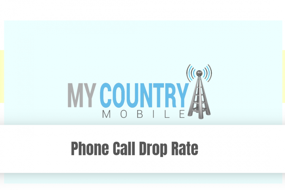 Phone Call Drop Rate - My Country Mobile