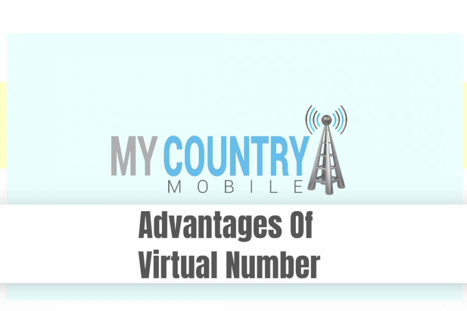 Advantages Of Virtual Number - My Country Mobile