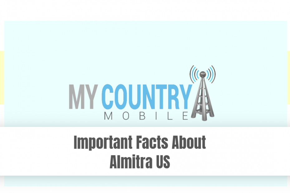 Important Facts About Almitra US - My Country Mobile