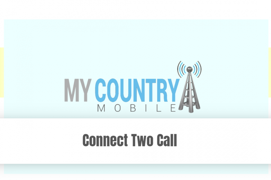 Connect Two Call - My Country Mobile