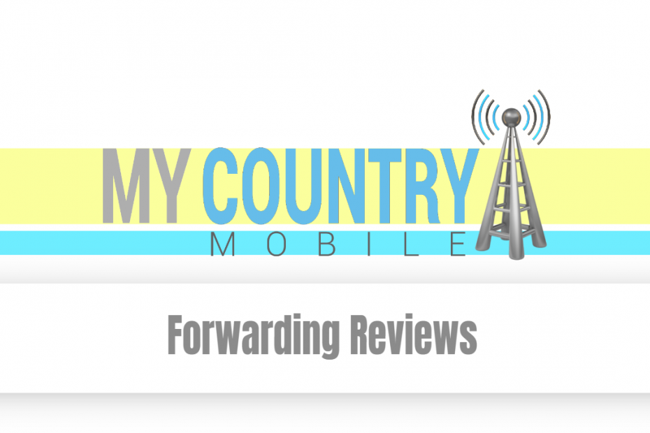 Forwarding Reviews - My Country Mobile