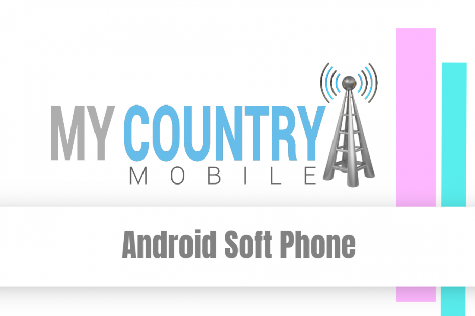 Android Soft Phone - My Country Mobile